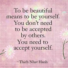 be beautiful, thich nhat hanh, self-acceptance